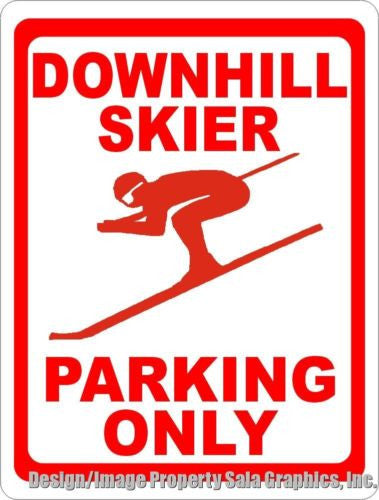 Downhill Skier Parking Only Sign - Signs & Decals by SalaGraphics