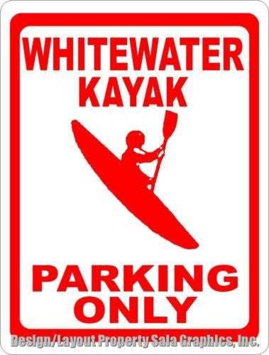 Whitewater Kayak Parking Only Sign - Signs & Decals by SalaGraphics
