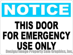 Notice This Door For Emergency Use Only Sign - Signs & Decals by SalaGraphics