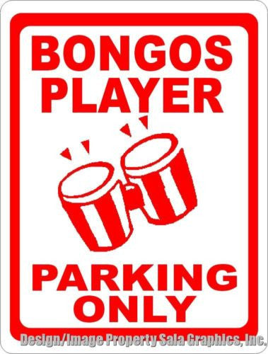 Bongos Player Parking Only Sign - Signs & Decals by SalaGraphics
