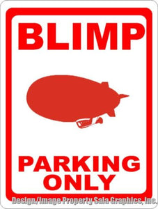 Blimp Parking Only Sign - Signs & Decals by SalaGraphics