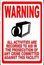 Warning All Activities Recorded to Aid Prosecution Sign - Signs & Decals by SalaGraphics