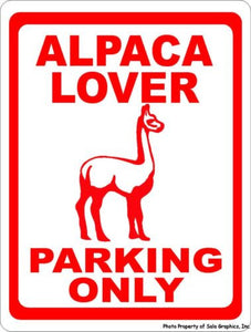 Alpaca Lover Parking Only Sign - Signs & Decals by SalaGraphics