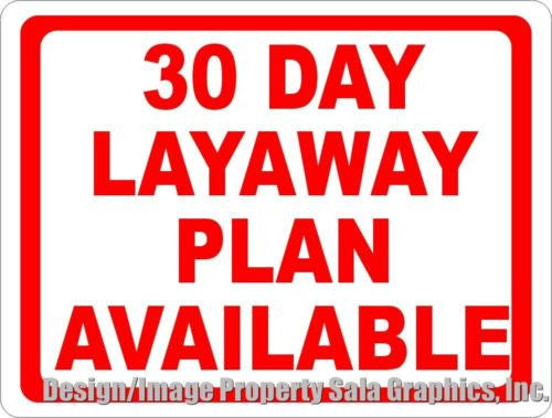 30 Day Layaway Plan Available Sign. - Signs & Decals by SalaGraphics