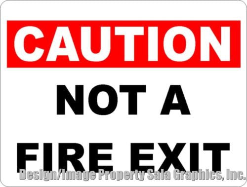 Caution Not a Fire Exit Sign - Signs & Decals by SalaGraphics