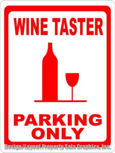 Wine Taster Parking Only Sign - Signs & Decals by SalaGraphics