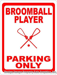 Broomball Player Parking Only Sign - Signs & Decals by SalaGraphics