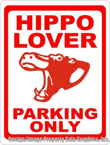 Hippo Lover Parking Only Sign - Signs & Decals by SalaGraphics