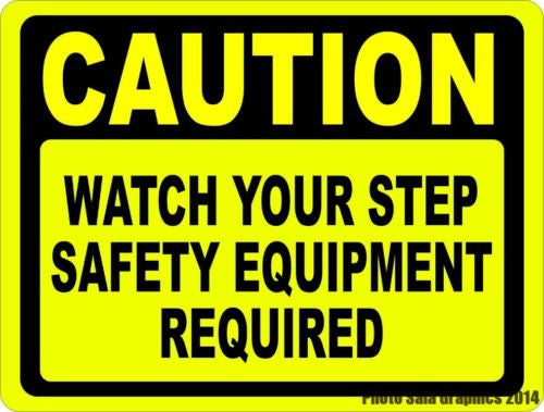 Caution Watch Your Step Safety Equipment Required Sign - Signs & Decals by SalaGraphics