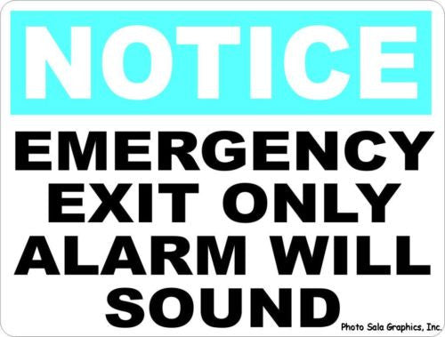 Notice Emergency Exit Only Alarm Will Sound Sign - Signs & Decals by SalaGraphics
