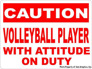 Caution Volleyball Player w/ Attitude on Duty Sign - Signs & Decals by SalaGraphics