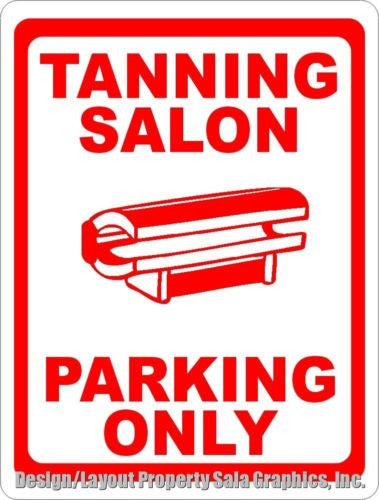 Tanning Salon Parking Only Sign - Signs & Decals by SalaGraphics