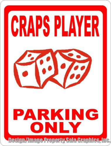 Craps Player Parking Only Sign - Signs & Decals by SalaGraphics