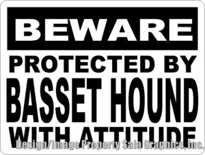 Beware Protected by Basset Hound w/Attitude Sign - Signs & Decals by SalaGraphics