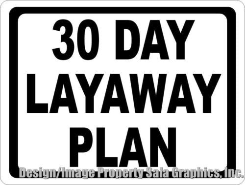 30 Day Layaway Plan Sign - Signs & Decals by SalaGraphics