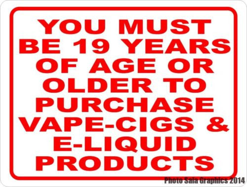 You Must be 19 Years Older to Purchase Vape Cigs & E Liquid Etc Sign - Signs & Decals by SalaGraphics