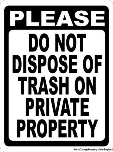 Please Do Not Dispose of Trash on Private Property Sign - Signs & Decals by SalaGraphics
