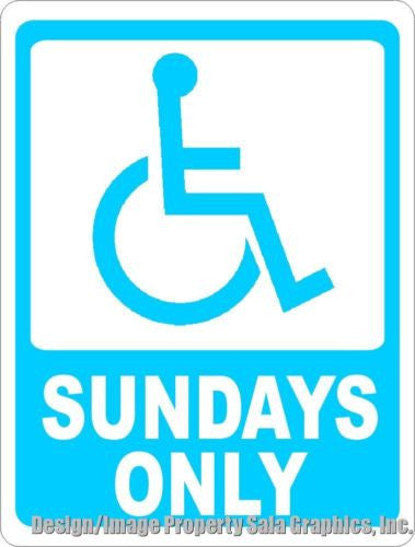 Handicapped Parking Sundays Only Sign - Signs & Decals by SalaGraphics