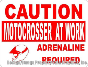 Caution Motocrosser at Work Adreneline Required Sign - Signs & Decals by SalaGraphics