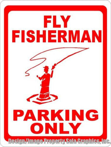 Fly Fisherman Parking Only Sign - Signs & Decals by SalaGraphics
