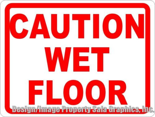 Caution Wet Floor Sign - Signs & Decals by SalaGraphics