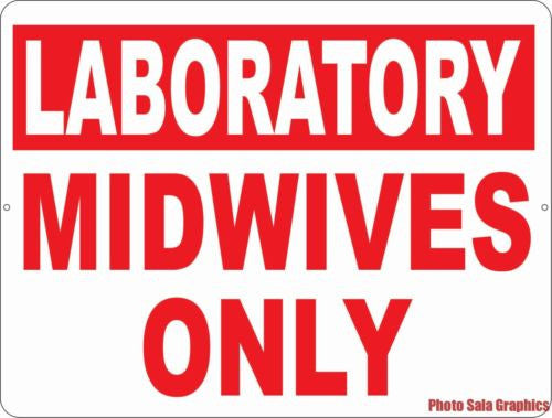 Labratory Midwives Only Sign - Signs & Decals by SalaGraphics