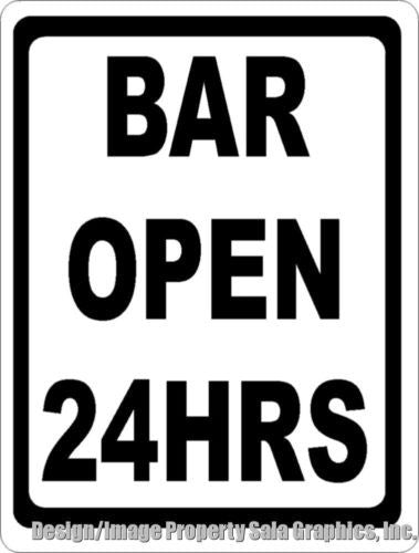 Bar Open 24 Hours Sign - Signs & Decals by SalaGraphics