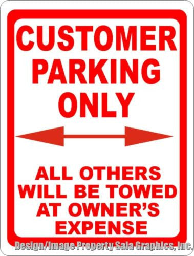 Customer Parking Only All Others Towed at Owners Expense Sign - Signs & Decals by SalaGraphics
