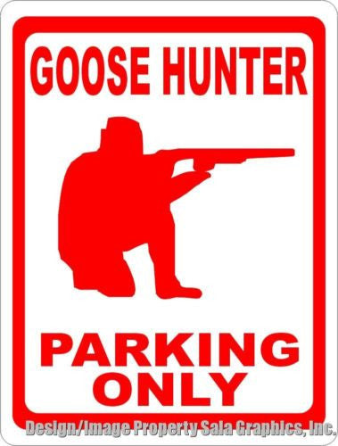 Goose Hunter Parking Only Sign - Signs & Decals by SalaGraphics