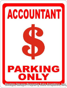 Accountant Parking Only Sign - Signs & Decals by SalaGraphics