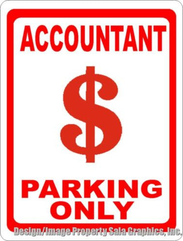 Accountant Parking Only Sign