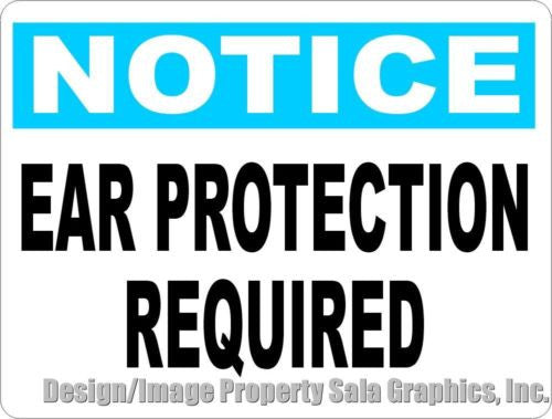 Notice Ear Protection Required Sign - Signs & Decals by SalaGraphics