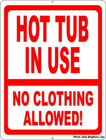 Hot Tub in Use No Clothing Allowed Sign