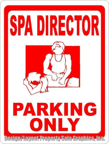 Spa Director Parking Only Sign - Signs & Decals by SalaGraphics