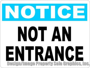Notice Not an Entrance Sign. Inform not to Enter or use Door as Entry Point - Signs & Decals by SalaGraphics