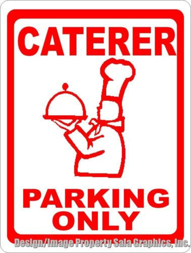 Caterer Parking Only Sign - Signs & Decals by SalaGraphics