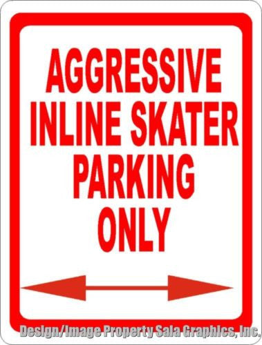 Aggressive Inline Skater Parking Only Sign - Signs & Decals by SalaGraphics