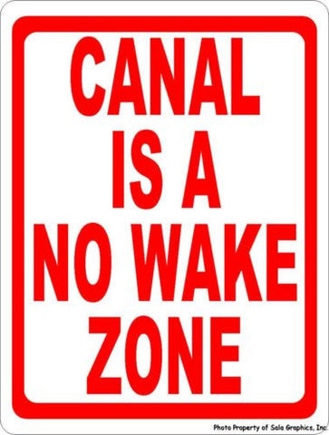 Canal is No Wake Zone Sign
