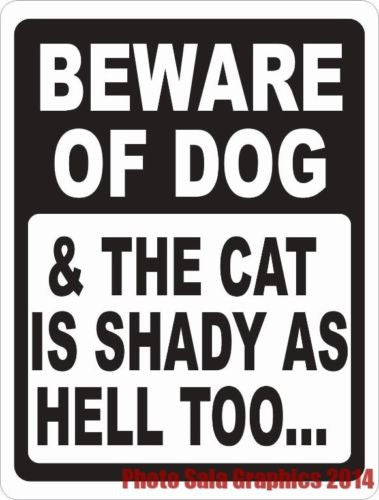 Beware Of Dog Cat Is Shady Sign