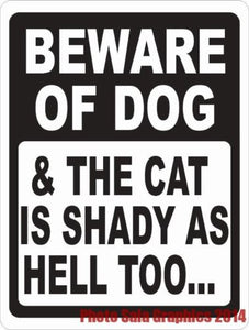 Beware of Dog & The Cat is Shady as Hell Too Sign - Signs & Decals by SalaGraphics