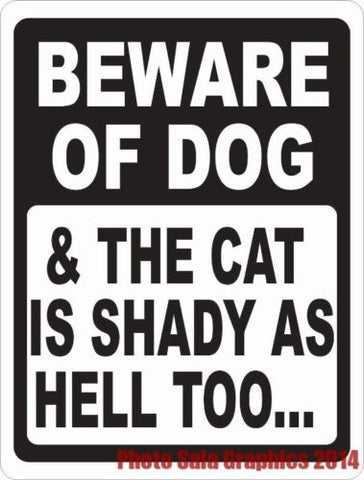 Beware of Dog & The Cat is Shady as Hell Too Sign