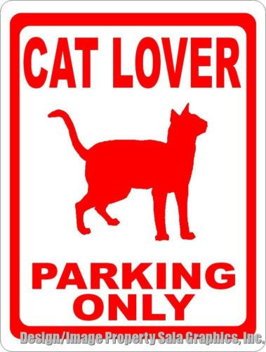 Cat Lover Parking Only Sign - Signs & Decals by SalaGraphics