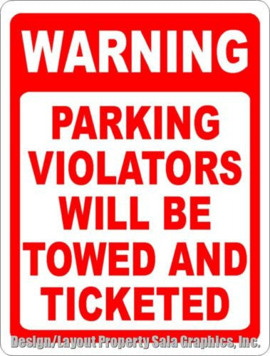 Warning Parking Violators will be Towed & Ticketed Sign - Signs & Decals by SalaGraphics