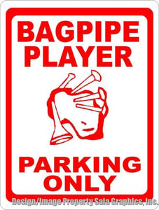 Bagpipe Player Parking Only Sign - Signs & Decals by SalaGraphics