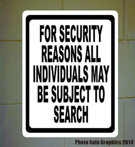 For Security Reasons Individuals Subject to Search Sign