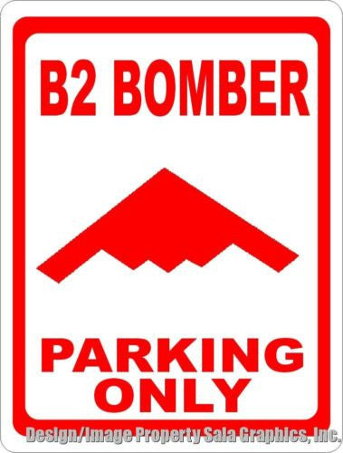 B2 Bomber Parking Only Sign - Signs & Decals by SalaGraphics