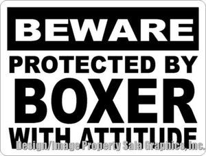 Beware Protected by Boxer w/Attitude Sign - Signs & Decals by SalaGraphics