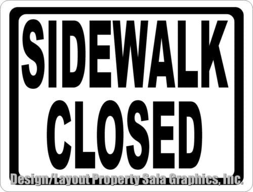 Sidewalk Closed Sign - Signs & Decals by SalaGraphics