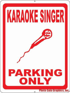 Karaoke Singer Parking Only Sign - Signs & Decals by SalaGraphics