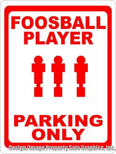 Foosball Player Parking Only Sign - Signs & Decals by SalaGraphics
